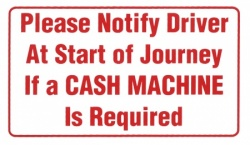 Please Notify Driver If Cash Machine Required