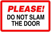 Please Do Not Slam The Door
