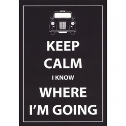 Keep Calm I Know Where I'm Going - Greeting Cards