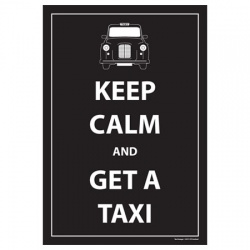 Keep Calm and Get A Taxi