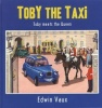 Toby the Taxi - Toby Meets the Queen Book
