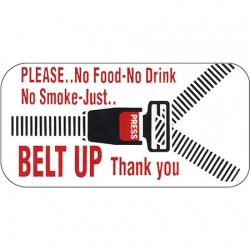 Belt Up - Please No Food, No Drink, No Smoke