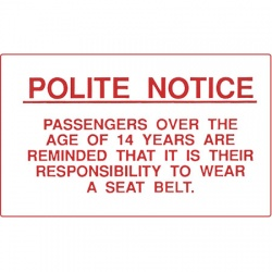Polite Notice - Over 14's Reminder To Wear Seat Belts